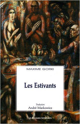 Les Estivants par Maxime Gorki