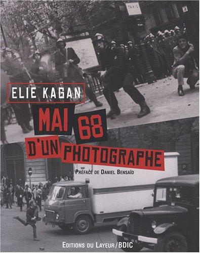 Mai 68 d'un photographe par Elie Kagan