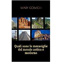 Quali sono le meraviglie del mondo antico e moderno (Italian Edition)