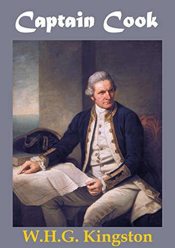 Captain Cook (Illustrated): His Life, Voyages, and Discoveries