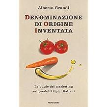 Denominazione di origine inventata: Le bugie del marketing sui prodotti tipici italiani