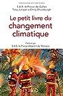 Le petit livre du changement climatique - Préfacé par SAS le Prince Albert II de Monaco