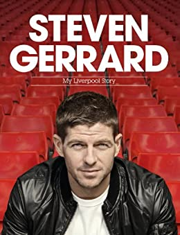 Steven Gerrard: My Liverpool Story (English Edition) par [Gerrard, Steven]