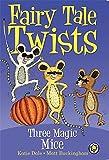Three Magic Mice (Fairy Tale Twists)