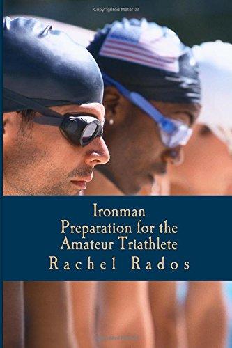 Ironman Preparation for the Amateur Triathlete por Mrs. Rachel Ann Rados