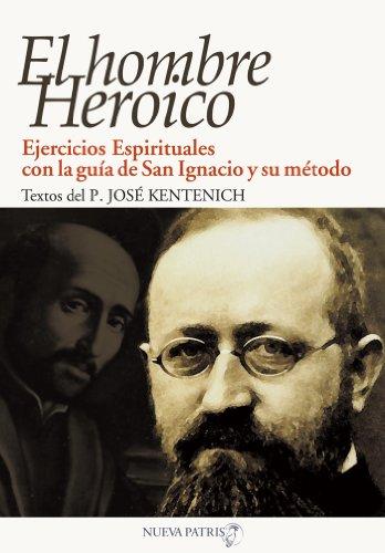 El Hombre Heroico por José Kentenich