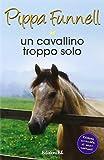 Scarica Libro Un cavallino troppo solo Storie di cavalli 15 (PDF,EPUB,MOBI) Online Italiano Gratis