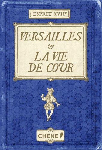 Versailles et la vie de Cour par Nicole Masson