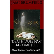 Death Does Not Become Her (Ghost Connection Book 2)
