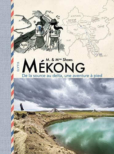 Mékong : De la source au delta, une aventure à pied