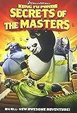 Kung Fu Panda: Secrets of the Masters by Anthony Leondis