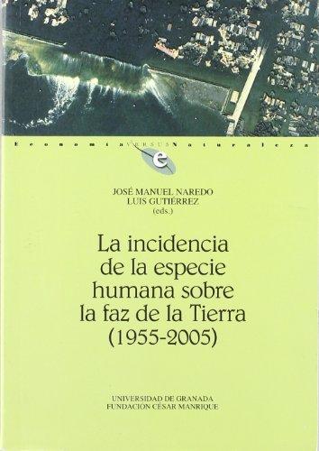 La incidencia de la especie humana sobre la faz de la Tierra (1955-2005) (Economía Versus Naturaleza)