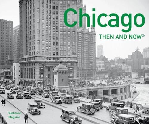 Chicago Then and Now por Kathleen Maguire