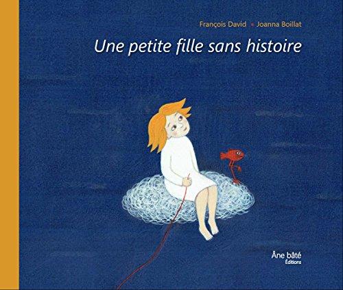 Une petite fille sans histoire / [texte] François David |