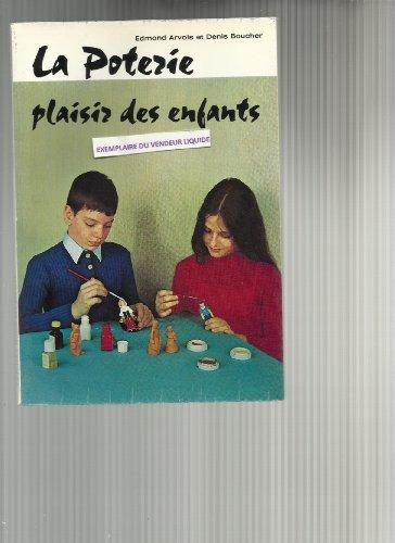 La poterie, plaisir des enfants par Arvois, Boucher (Flexibound)