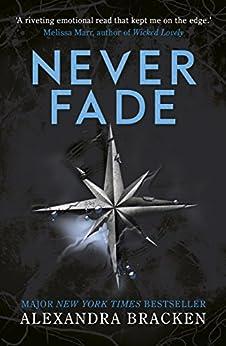 Alexandra Bracken - Never Fade: Book 2 (A Darkest Minds Novel)