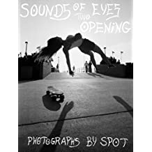 Sounds of Two Eyes Opening: Southern California Life: Skate/Beach/Punk 1969-1982