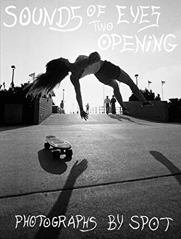 Sounds of Two Eyes Opening: Southern Cali Punk/Surf/Skate Culture 66-83,