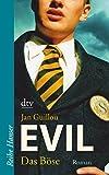 Evil - Das Böse: Roman (Reihe Hanser) - Jan Guillou
