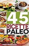 Paleo Dieta: Ricette Paleo per persone impegnate. Ricette facili e veloci per preparare la colazione, il...