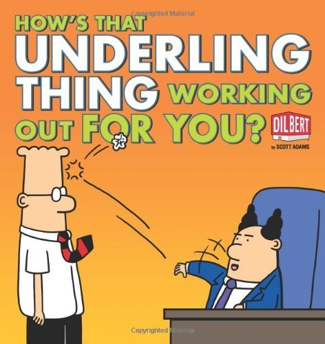 How's That Underling Thing Working Out for You? (Dilbert) by Scott Adams (2011-11-29)