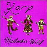 Songtexte von Karp - Mustaches Wild