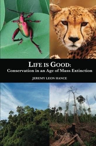 life-is-good-conservation-in-an-age-of-mass-extinction