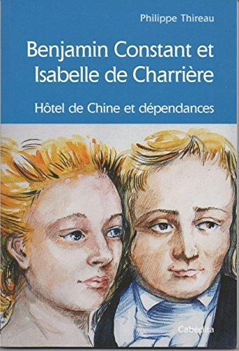 BENJAMIN CONSTANT &ISABELLE DE CHARRIERE