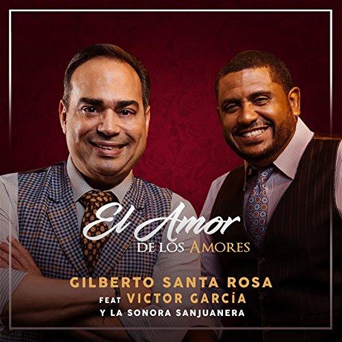 El Amor de los Amores - Gilberto Santa Rosa