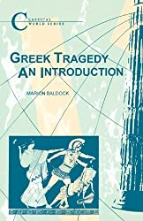 Greek Tragedy (Classical World Series) by Baldock, Marion (2013) Paperback