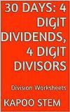 30 Division Worksheets with 4-Digit Dividends, 4-Digit Divisors: Math Practice Workbook (30 Days Math Division Series 13)