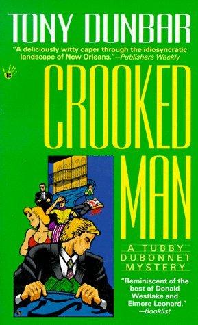 Crooked Man (Tubby Dubonnet mysteries) by Tony Dunbar (1996-01-01)
