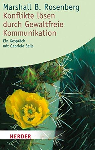 Konflikte lösen durch Gewaltfreie Kommunikation: Ein Gespräch mit Gabriele Seils (HERDER spektrum 5447)
