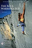 Image de The Rock Warrior's Way: Mental Training For Climbers (English Edition)