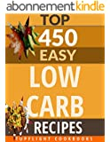 Low Carb Cookbook: 450 EASY LOW CARB DIET RECIPES (low carb diet for beginners, low carb living, Atkins diet, low carb foods, low carb diet weight loss, ... (450 Easy Recipes Book 2) (English Edition)