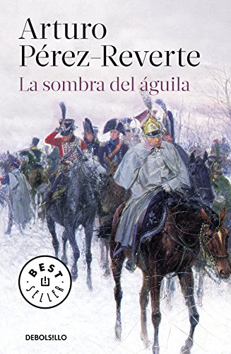 La sombra del águila (BEST SELLER) por Arturo Pérez-Reverte