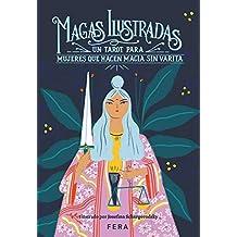 Magas Ilustradas: Un Tarot para mujeres que hacen magia sin varita