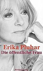 Die öffentliche Frau. Ein autobiografischer Roman