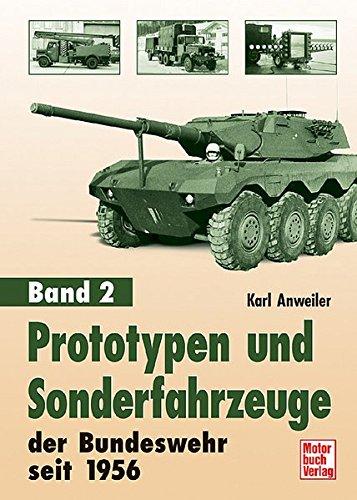 Prototypen und Sonderfahrzeuge der Bundeswehr seit 1956: Band 2