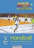 Handball für Kinder in Schule und Verein (Praxisideen - Schriftenreihe für Bewegung, Spiel und Sport)