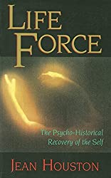 Life Force: The Psycho-Historical Recovery of the Self (Quest Book) by Jean Houston (1993-03-01)