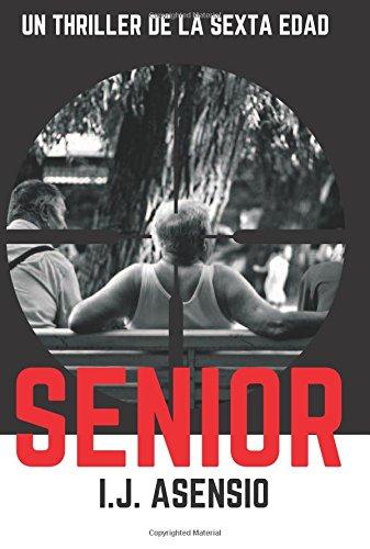 SENIOR, Un thriller de la sexta edad