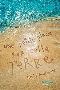 Une petite place sur cette terre par Hélène Montardre