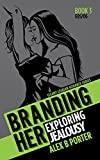 Branding Her 3 :  Exploring & Jealousy (Episodes 05 & 06) (BRANDING HER : Steamy Lesbian Romance Series) (English Edition)