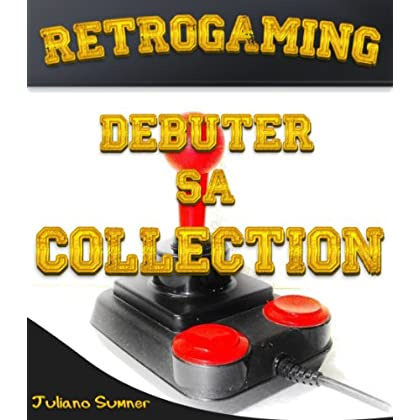 Retrogaming - Débuter sa collection