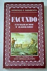 Facundo: Civilizacion y barbarie (Biblioteca de la literatura y el pensamiento hispanicos ; 4) (Spanish Edition)