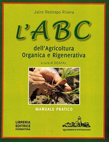 L'ABC dell'agricoltura organica e rigenerativa. Manuale pratico