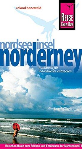 Image of Insel Norderney: Urlaubshandbuch. Ebbe und Flut, Führungen und Rundfahrten, Aussichtsdünen, Graffiti-Wrack, Vogelwelt, Meer und Gesundheit, u. a (Reiseführer)