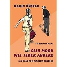 Kein Mord wie jeder andere: Ein Fall für Martha Millers (Bremerhaven-Krimi)