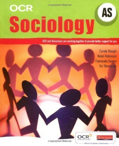 OCR AS Sociology Student Book (OCR A Level Sociology) 1st (first) Edition by Waugh, Carole, Robinson, Helen, Thompson, Viv, Swann, Fionnu published by Heinemann (2008)